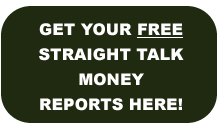 Free reports from Straight Talk Money's Mike Robertson